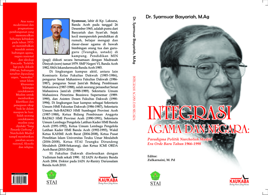 "Buku ""Integrasi Agama Dan Negara: Paradigma Politik Nurcholish Madjid Era Orde Baru Tahun 1966-1988"", Dr. Syamsuar Basyariah, M.Ag"